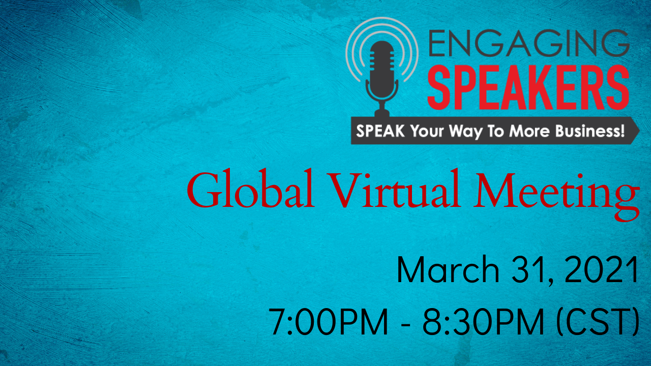 ENGAGING SPEAKERS | Global Virtual Meeting | March