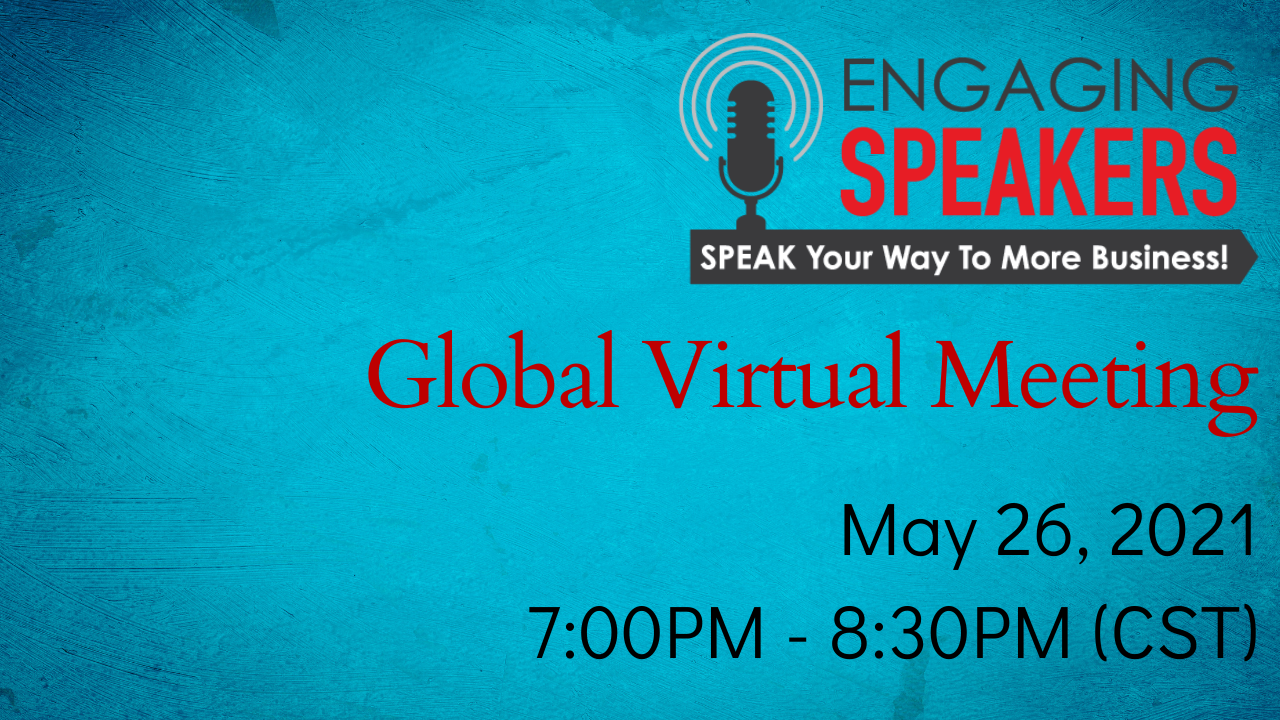 ENGAGING SPEAKERS | Global Virtual Meeting | May